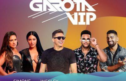 Garota VIP Salvador com Safadão, Simone e Simaria, Parangolé e Dilsinho abre as vendas